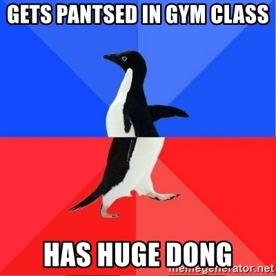 Socially Awkward to Awesome Penguin - gets pantsed in gym class has huge dong