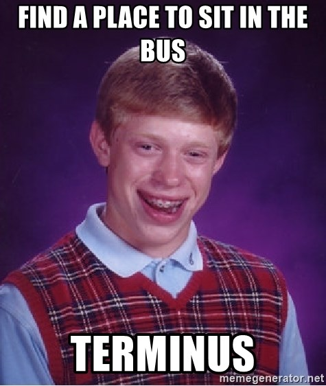 Bad Luck Brian - find a place to sit in the bus terminus
