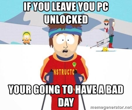 South Park Ski Teacher - If you leave you PC unlocked your going to have a bad day