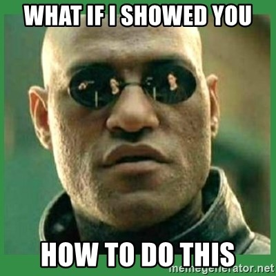 Matrix Morpheus - What if I showed you How to do this