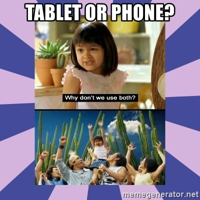 Why don't we use both girl - tablet or phone?