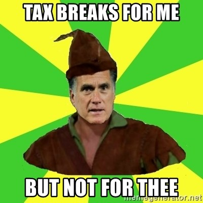 RomneyHood - Tax breaks for me but not for thee