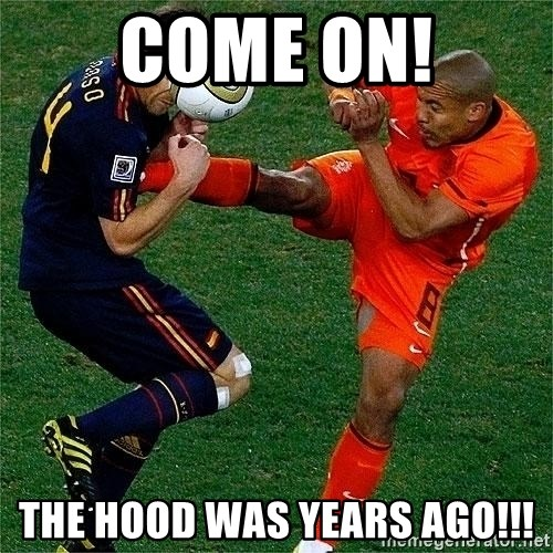 Netherlands - Come on! The hood was years ago!!!