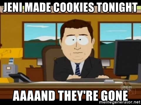 Aand Its Gone - jeni made cookies tonight aaaand they're gone