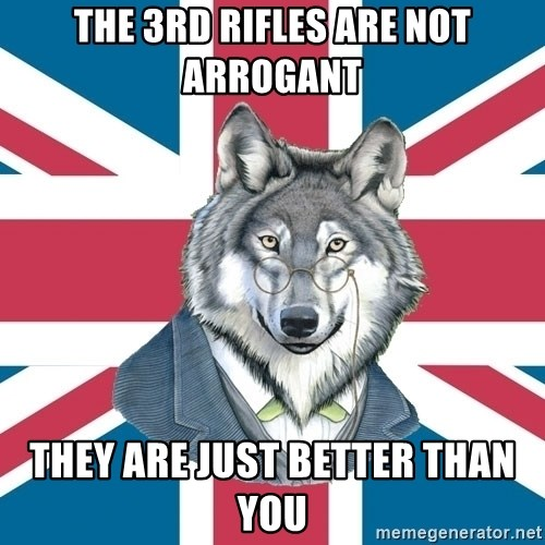 Sir Courage Wolf Esquire - the 3rd rifles are not arrogant they are just better than you