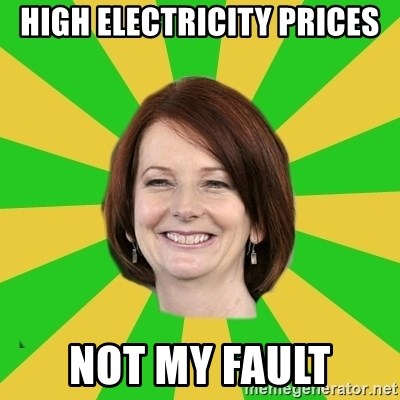 Julia Gillard - HIGH ELECTRICITY PRICES NOT MY FAULT
