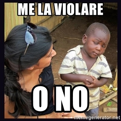 Skeptical third-world kid - me la violare  o no