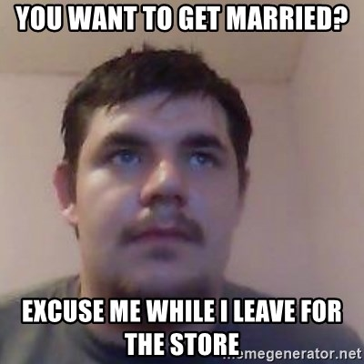 Ash the brit - you want to get married? excuse me while i leave for the store