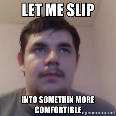 Ash the brit - let me slip into somethin more comfortible