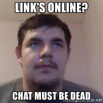 Ash the brit - link's online? chat must be dead
