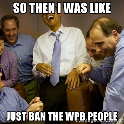 Obama just kidding - So then i was like just ban the wpb people
