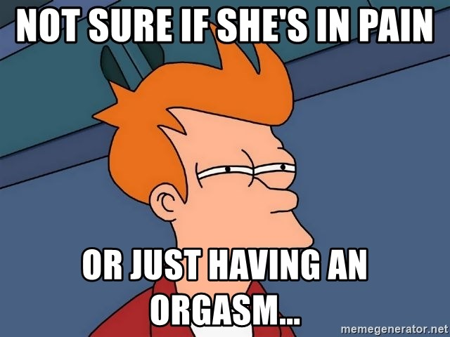 Futurama Fry - not sure if she's in pain or just having an orgasm...