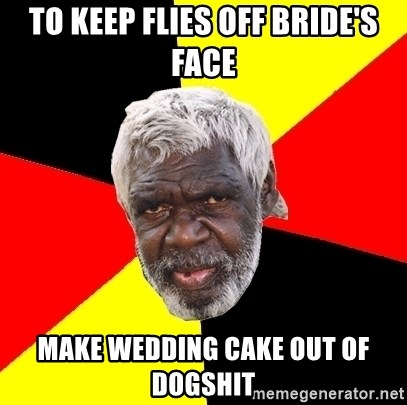 To Keep Flies Off Brides Face Make Wedding Cake Out Of Dogshit