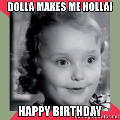 Honey Boo Boo Child - Dolla Makes Me Holla! Happy Birthday