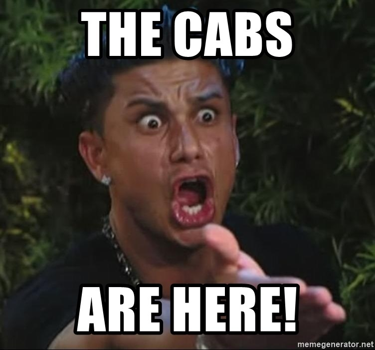 the cabs are here the cabs are here! pauly d meme generator