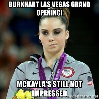 Not Impressed McKayla - Burkhart Las Vegas Grand opening! McKayla's Still not impressed