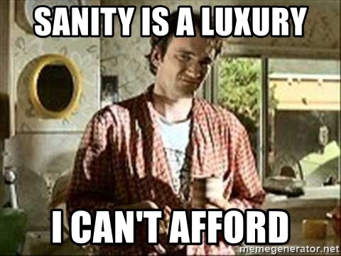 Jimmy (Pulp Fiction) - Sanity is a luxury I can't afford