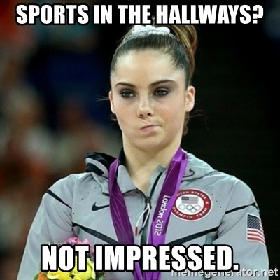 Not Impressed McKayla - Sports in the hallways? not impressed.