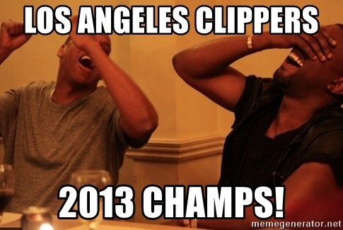 kanye west jay z laughing - LOS ANGELES CLIPPERS  2013 CHAMPS!