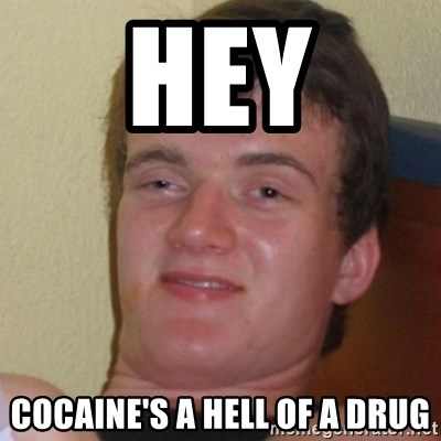 Stoner Stanley - Hey Cocaine's a hell of a drug