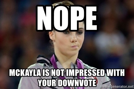 mckayla meme - Nope mckayla is not impressed with your downvote
