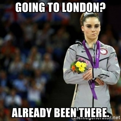 unimpressed McKayla Maroney 2 - going to london? already been there.