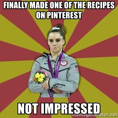 Not Impressed Makayla - Finally made one of the RECIPES on pinterest  not impressed