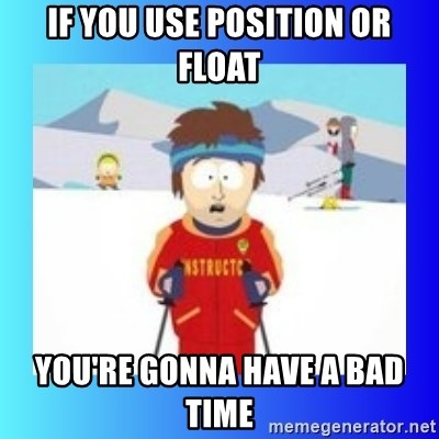 super cool ski instructor - IF YOU USE POSITION OR FLOAT You're gonna have a bad time