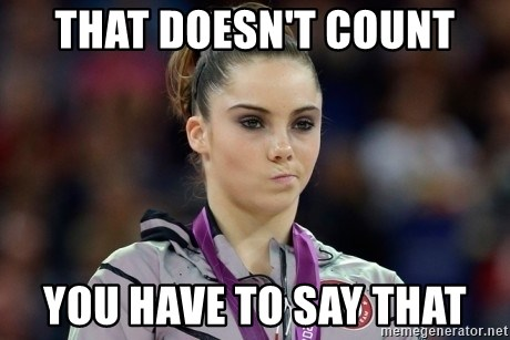 mckayla meme - That doesn't count you have to say that