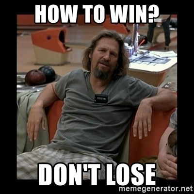 The Dude - How to win? Don't lose