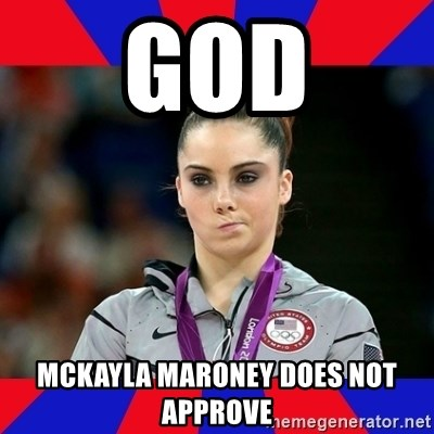 Mckayla Maroney Does Not Approve - God McKayla Maroney does not approve