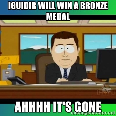 AH ITS GONE - iguidir will win a bronze medal ahhhh it's gone