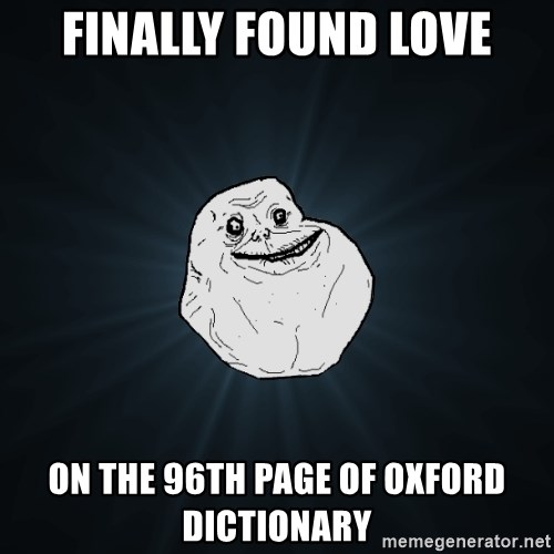 ForeverAloneRussian - FINALLY FOUND LOVE ON THE 96TH PAGE OF OXFORD DICTIONARY