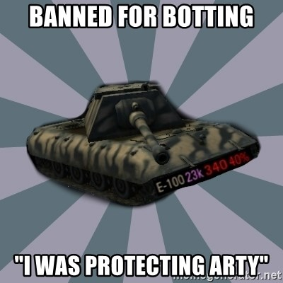 "TERRIBLE E-100 DRIVER - Banned for botting ""I was protecting Arty"""