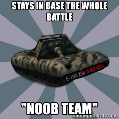 "TERRIBLE E-100 DRIVER - Stays in Base the whole battle ""Noob team"""