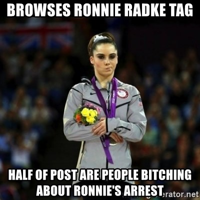 Unimpressed McKayla Maroney - browses ronnie radke tag half of post are people bitching about ronnie's arrest