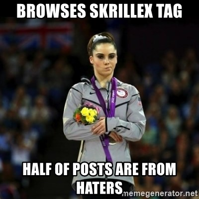 Unimpressed McKayla Maroney - browses skrillex tag half of posts are from haters