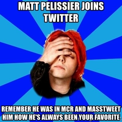 imforig - Matt Pelissier joins twitter remember he was in mcr and masstweet him how he's always been your favorite