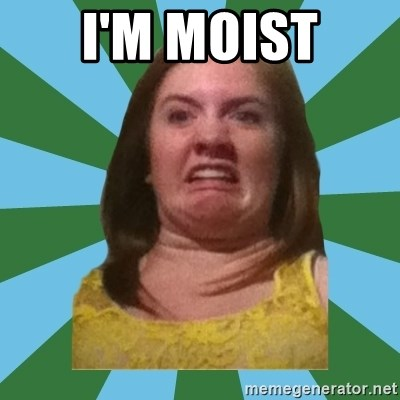 Disgusted Ginger - I'm moist