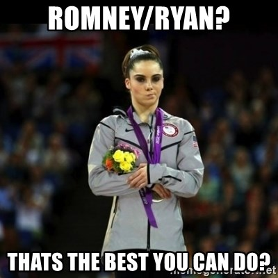Unimpressed McKayla Maroney - Romney/ryan? Thats the best you can do?