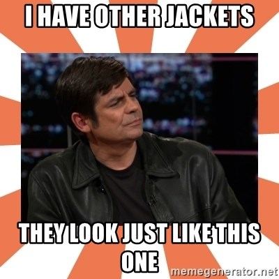 Gillespie Says No - I HAVE OTHER JACKETS THEY LOOK JUST LIKE THIS ONE