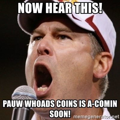 Pauw Whoads - now hear this! pauw Whoads coins is a-comin soon!