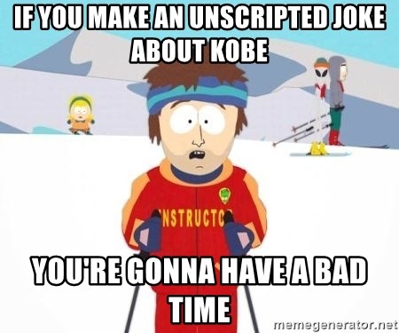 South Park Ski Teacher - If you make an unscripted joke about kobe you're gonna have a bad time