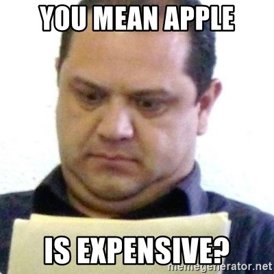 dubious history teacher - you mean apple is expensive?