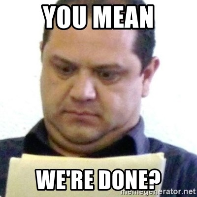 dubious history teacher - you mean we're done?