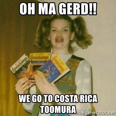 oh mer gerd - Oh ma gerd!! we go to costa rica toomura