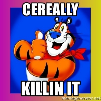 Tony The Tiger - cereally killin it