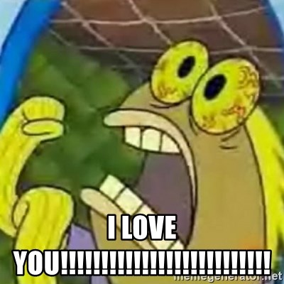 spongebob chocolate guy - I LOVE YOU!!!!!!!!!!!!!!!!!!!!!!!!!!