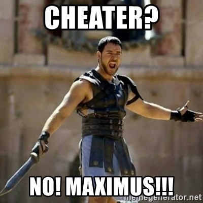 GLADIATOR - cheater? no! MAXIMUS!!!