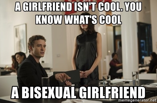 sean parker - A girlfriend isn't cool. you know what's cool A Bisexual Girlfriend